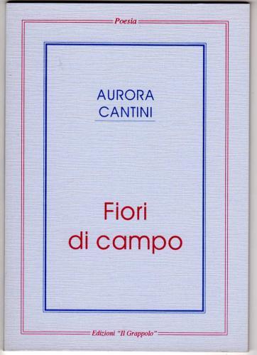 """Copertina libro di poesie """"Fiori di Campo"""" di Aurora Cantini, 1993, rieditato 2011"""